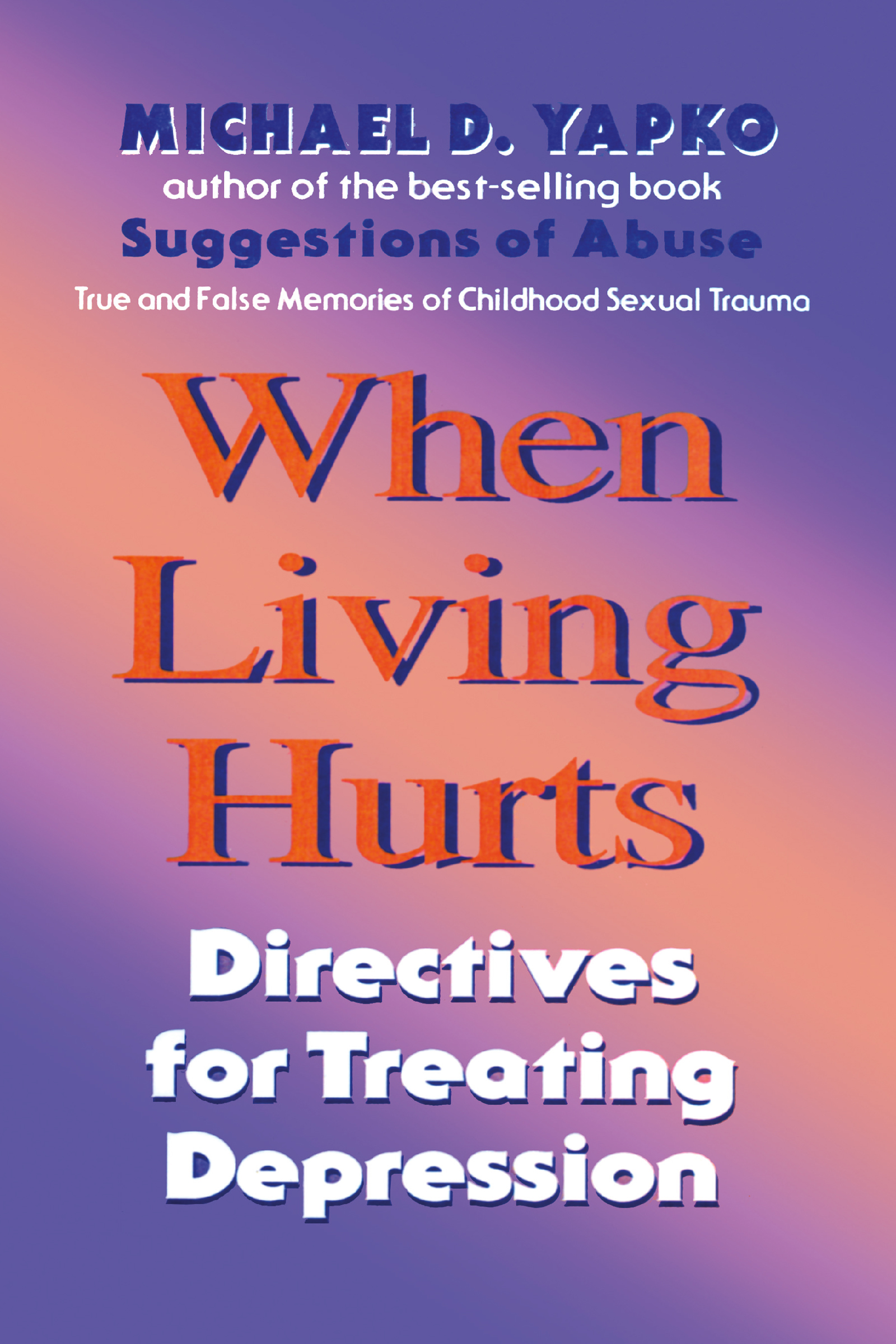 When Living Hurts: Directives For Treating Depression, 1st Edition (e-Book) book cover