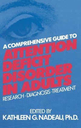 A Comprehensive Guide To Attention Deficit Disorder In Adults: Research, Diagnosis and Treatment (Hardback) book cover