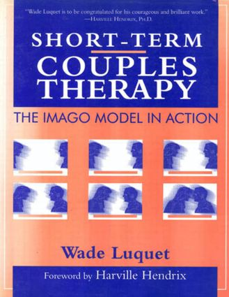 Short-Term Couples Therapy: The Imago Model In Action: The Imago Model In Action, 1st Edition (Paperback) book cover