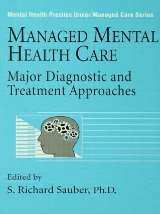 Managed Mental Health Care: Major Diagnostic And Treatment Approaches (Paperback) book cover