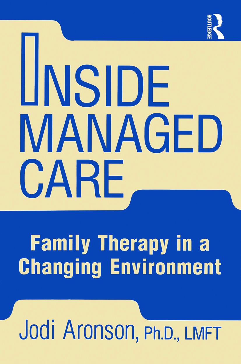 Inside Managed Care: Family Therapy In A Changing Environment, 1st Edition (Paperback) book cover