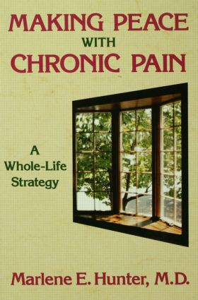 Making Peace With Chronic Pain: A Whole-Life Strategy, 1st Edition (Paperback) book cover