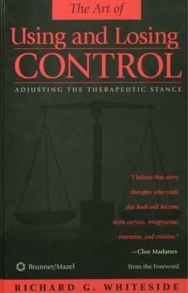 Therapeutic Stances: The Art Of Using And Losing Control