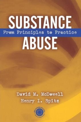 Substance Abuse: From Princeples to Practice, 1st Edition (Paperback) book cover