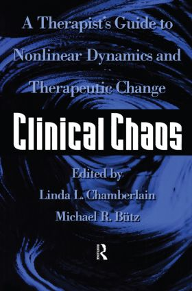 Clinical Chaos: A Therapist's Guide To Non-Linear Dynamics And Therapeutic Change, 1st Edition (Paperback) book cover