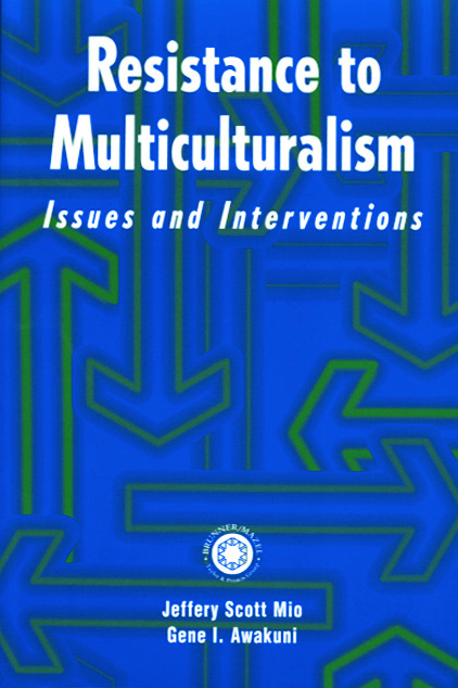 Resistance to Multiculturalism: Issues and Interventions (Paperback) book cover