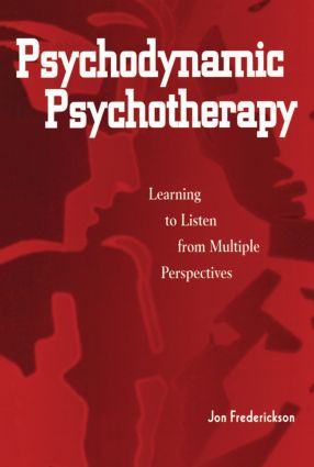 Psychodynamic Psychotherapy: Learning to Listen from Multiple Perspectives, 1st Edition (Paperback) book cover