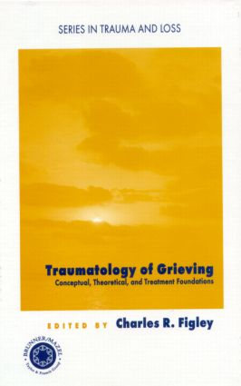 Traumatology of grieving: Conceptual, theoretical, and treatment foundations (Paperback) book cover
