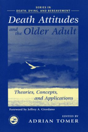 Death Attitudes and the Older Adult: Theories Concepts and Applications, 1st Edition (Paperback) book cover