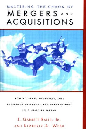 Mastering the Chaos of Mergers and Acquisitions: 1st Edition (Hardback) book cover
