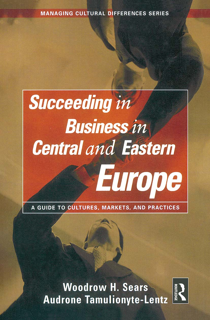 Succeeding in Business in Central and Eastern Europe: 1st Edition (Hardback) book cover