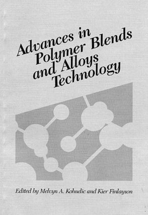 Advances in Polymer Blends and Alloys Technology, Volume II: 1st Edition (Hardback) book cover
