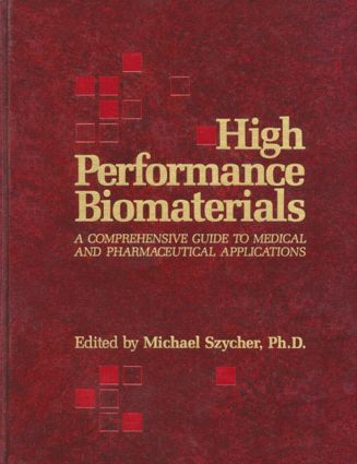 High Performance Biomaterials: A Complete Guide to Medical and Pharmceutical Applications, 1st Edition (Hardback) book cover
