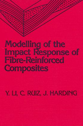 Modeling of the Impact Response of Fibre-Reinforced Composites: 1st Edition (Hardback) book cover