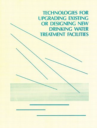 Technologies for Upgrading Existing or Designing New Drinking Water: 1st Edition (Paperback) book cover