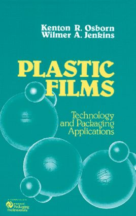 Plastic Films: Technology and Packaging Applications, 1st Edition (Hardback) book cover