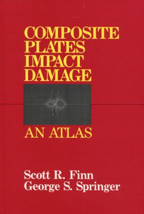 Composite Plates Impact Damage: An Atlas, 1st Edition (Hardback) book cover
