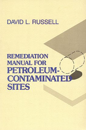 Remediation Manual for Petroleum Contaminated Sites: 1st Edition (Hardback) book cover