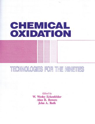 Chemical Oxidation: Technology for the Nineties, Volume I, 1st Edition (Hardback) book cover