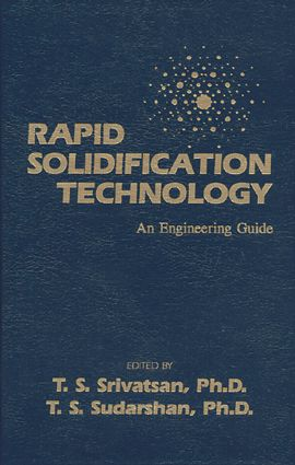 Rapid Solidification Technology: An Engineering Guide, 1st Edition (Hardback) book cover