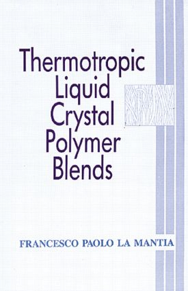 Thermotropic Liquid Crystal Polymer Blends: 1st Edition (Hardback) book cover