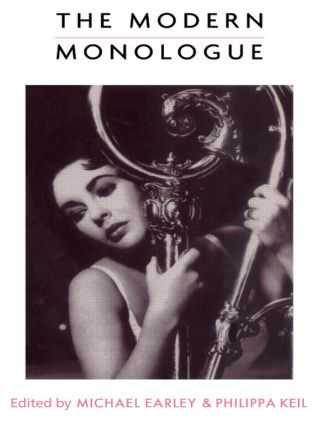 The Modern Monologue: Women, 1st Edition (Paperback) book cover