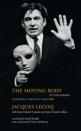 The Moving Body: Teaching Creative Theatre, 1st Edition (Paperback) book cover