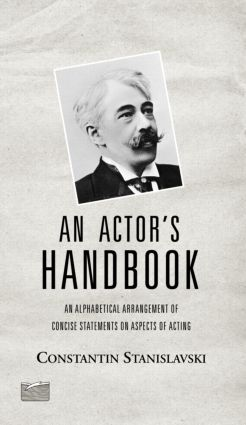 An Actor's Handbook: An Alphabetical Arrangement of Concise Statements on Aspects of Acting, Reissue of first edition, 1st Edition (Paperback) book cover