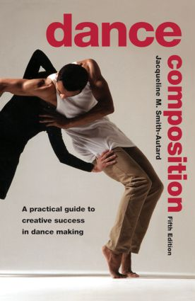 Dance Composition: A Practical Guide to Creative Success in Dance Making, 5th Edition (Paperback) book cover