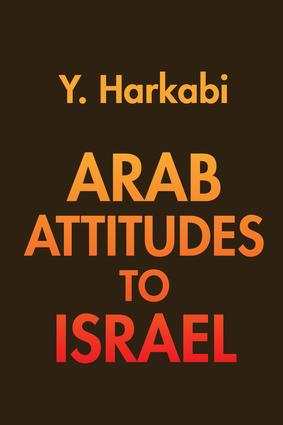 Arab Attitudes to Israel: 1st Edition (Hardback) book cover