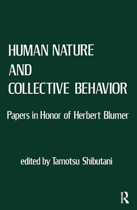 Human Nature and Collective Behavior: Papers in Honor of Herbert Blumer, 1st Edition (Paperback) book cover