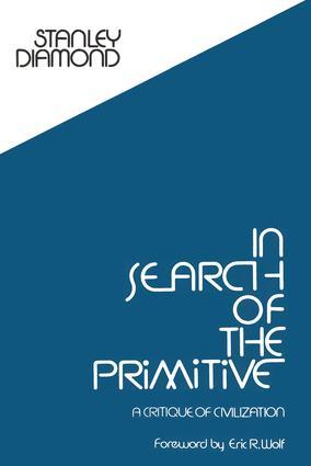 In Search of the Primitive: A Critique of Civilization, 1st Edition (Paperback) book cover