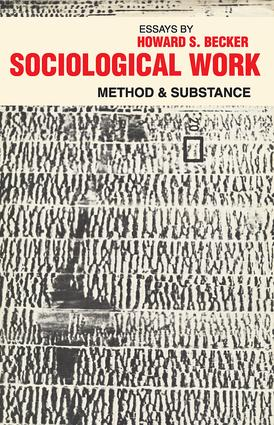 Sociological Work: Method and Substance, 1st Edition (Paperback) book cover