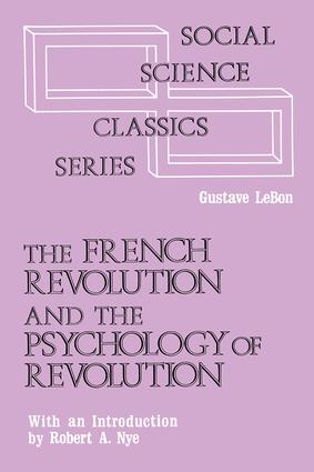The French Revolution and the Psychology of Revolution: 1st Edition (Paperback) book cover