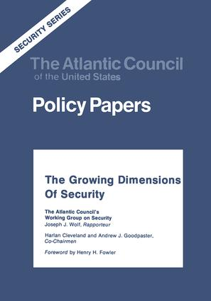 The Growing Dimensions of Security: The Atlantic Council's Working Group on Security, 1st Edition (Paperback) book cover