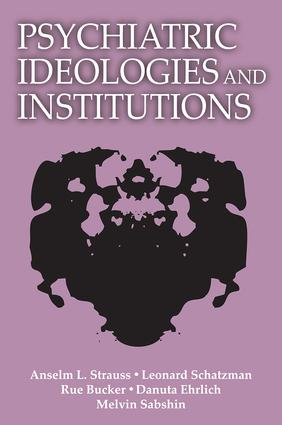 Psychiatric Ideologies and Institutions: 1st Edition (Paperback) book cover