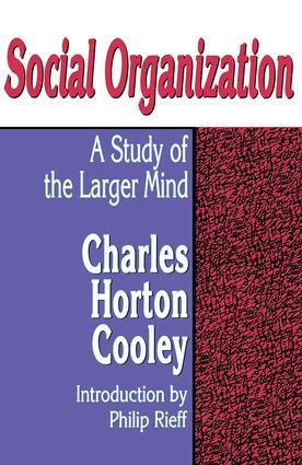Social Organization: A Study of the Larger Mind, 1st Edition (Paperback) book cover