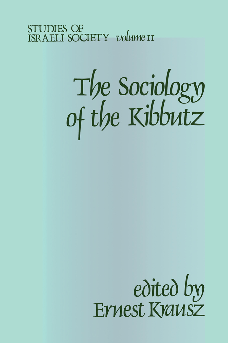 Sociology of the Kibbutz: 1st Edition (Paperback) book cover