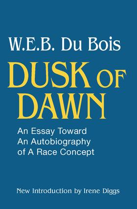 Dusk of Dawn!: An Essay Toward an Autobiography of Race Concept, 1st Edition (Paperback) book cover