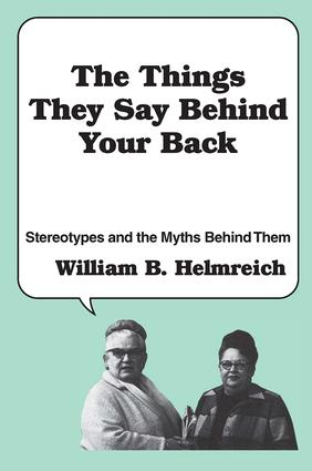 The Things They Say behind Your Back: Stereotypes and the Myths Behind Them, 1st Edition (Paperback) book cover