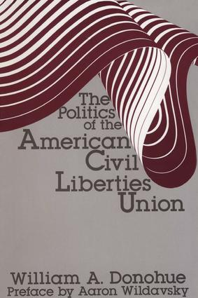 The Politics of the American Civil Liberties Union: 1st Edition (Paperback) book cover