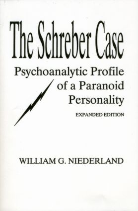 The Schreber Case: Psychoanalytic Profile of A Paranoid Personality (Paperback) book cover