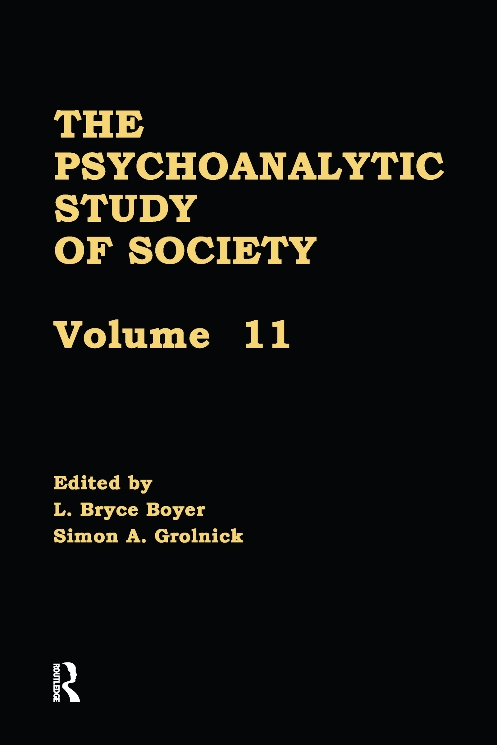 The Psychoanalytic Study of Society, V. 11: Essays in Honor of Werner Muensterberger (Hardback) book cover