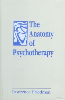 The Anatomy of Psychotherapy: 1st Edition (Hardback) book cover
