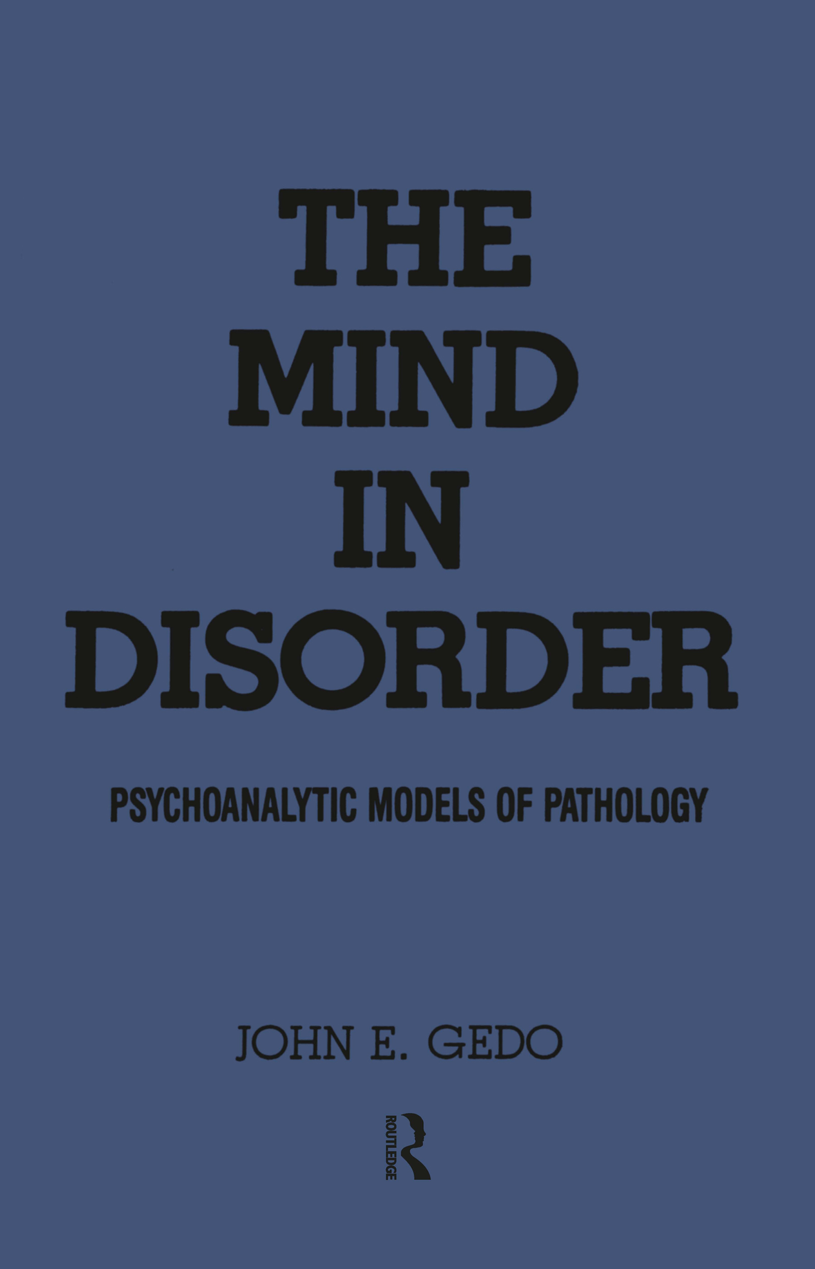 The Mind in Disorder: Psychoanalytic Models of Pathology (Hardback) book cover