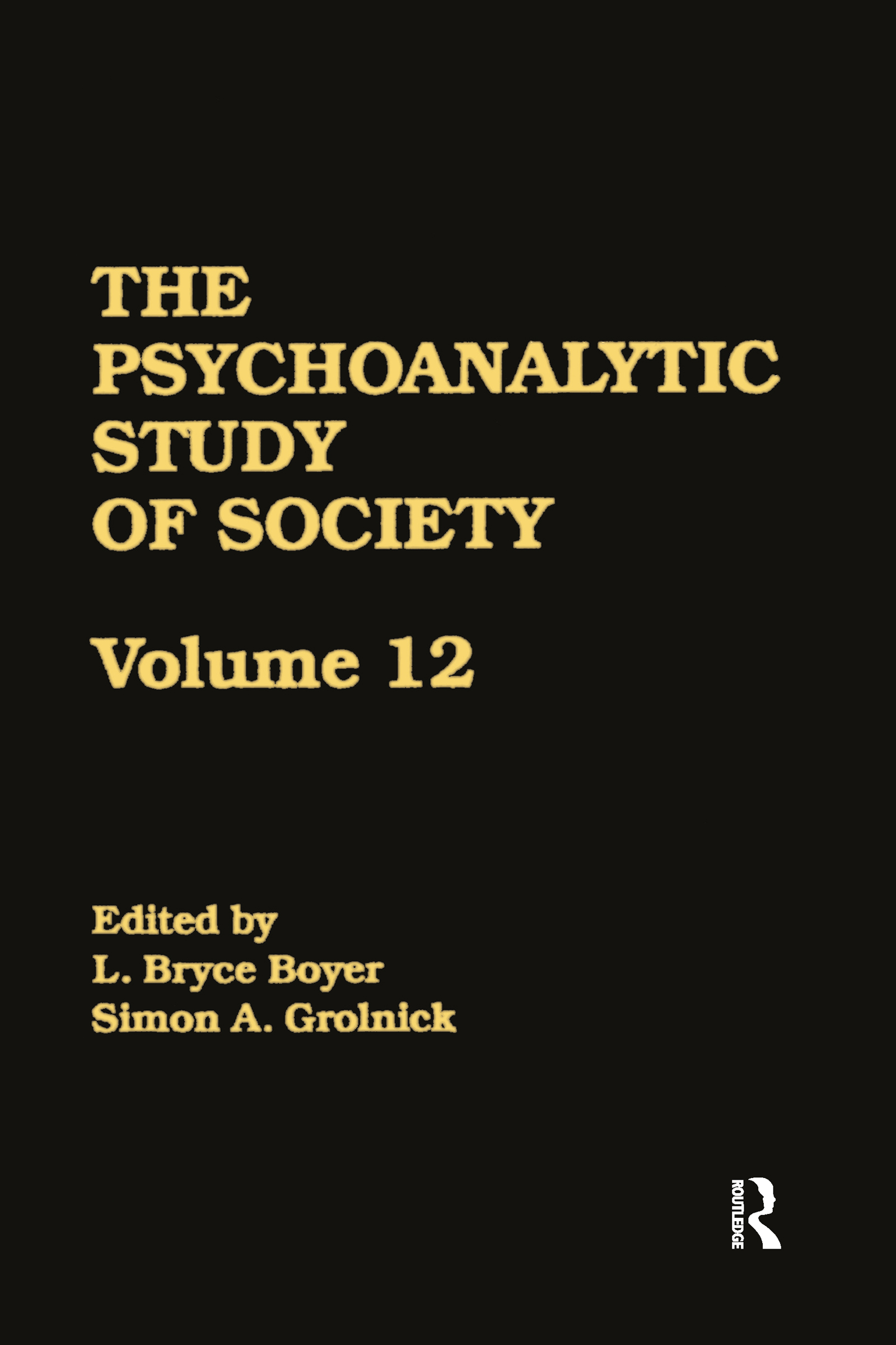 The Psychoanalytic Study of Society, V. 12: Essays in Honor of George Devereux (Hardback) book cover