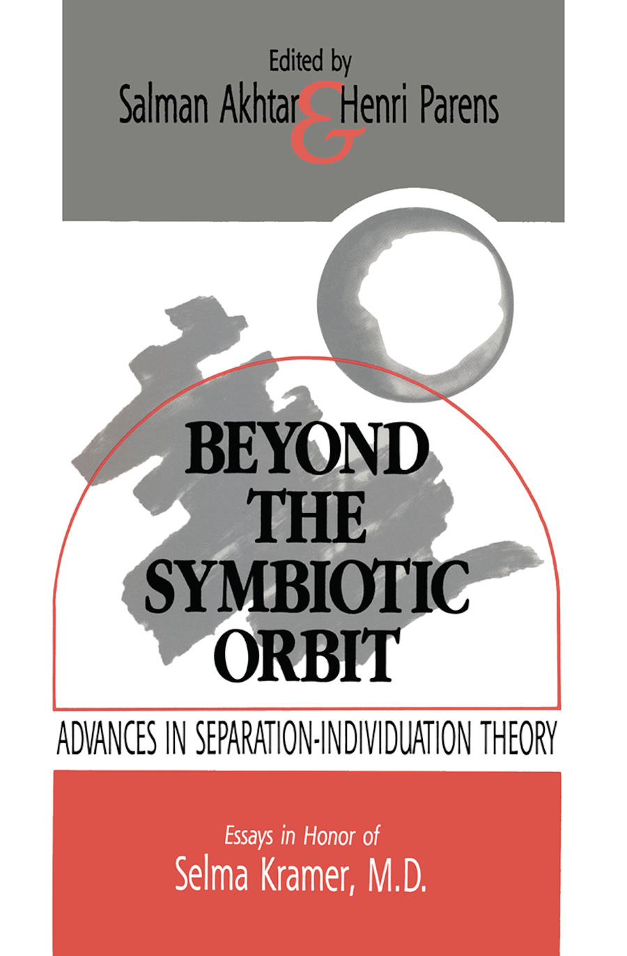 Beyond the Symbiotic Orbit: Advances in Separation-Individuation Theory: Essays in Honor of Selma Kramer, MD (Hardback) book cover