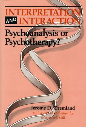 Interpretation and Interaction: Psychoanalysis or Psychotherapy?, 1st Edition (Hardback) book cover