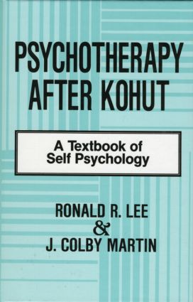 Psychotherapy After Kohut: A Textbook of Self Psychology (Hardback) book cover