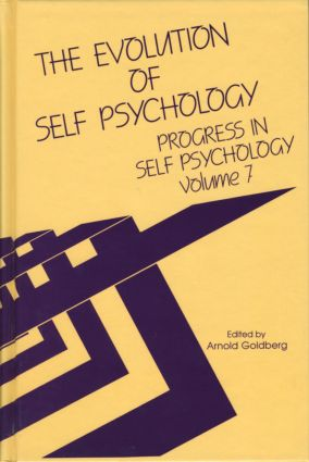Progress in Self Psychology, V. 7: The Evolution of Self Psychology, 1st Edition (e-Book) book cover